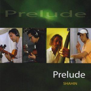 Shahin's Prelude CD